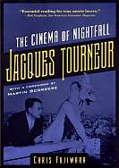 The Cinema of Nightfall:  Jacques Tourneur. 2001